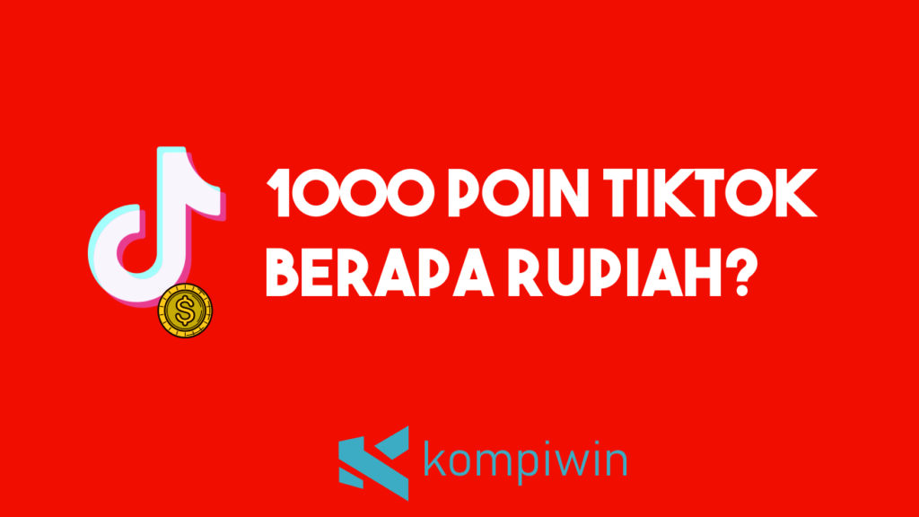 1000 Poin TikTok Berapa Rupiah 7