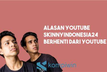 Alasan SkinnyIndonesian24 Berhenti Dari YouTube