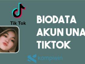 Biodata Akun Una TikTok