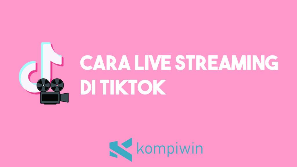 Cara Cepat Live Streaming (Siaran Langsung) Di TikTok 5