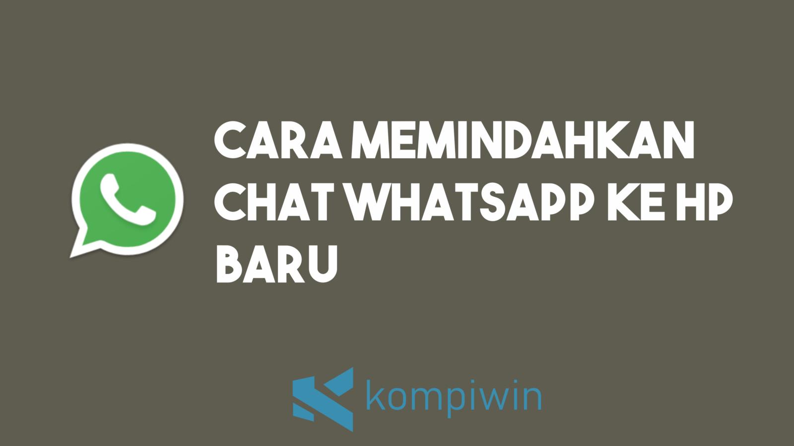 Cara Memindahkan Chat WhatsApp Ke HP Baru 4