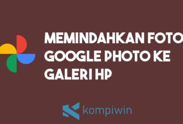 Cara Memindahkan Foto Dari Google Foto Ke Galeri 15