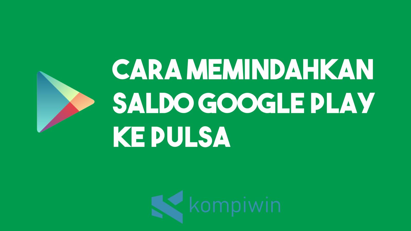 Cara Memindahkan Saldo Google Play Ke Pulsa 7