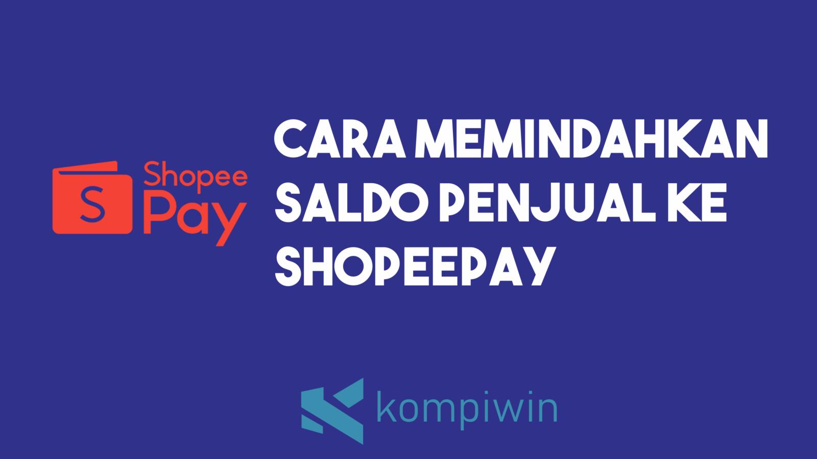 Cara Memindahkan Saldo Penjual Ke ShopeePay 7