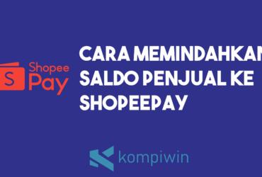 Cara Memindahkan Saldo Penjual Ke ShopeePay 9