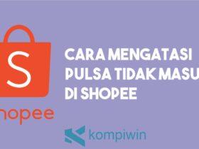 Cara Mengatasi Pulsa Tidak Masuk di Shopee