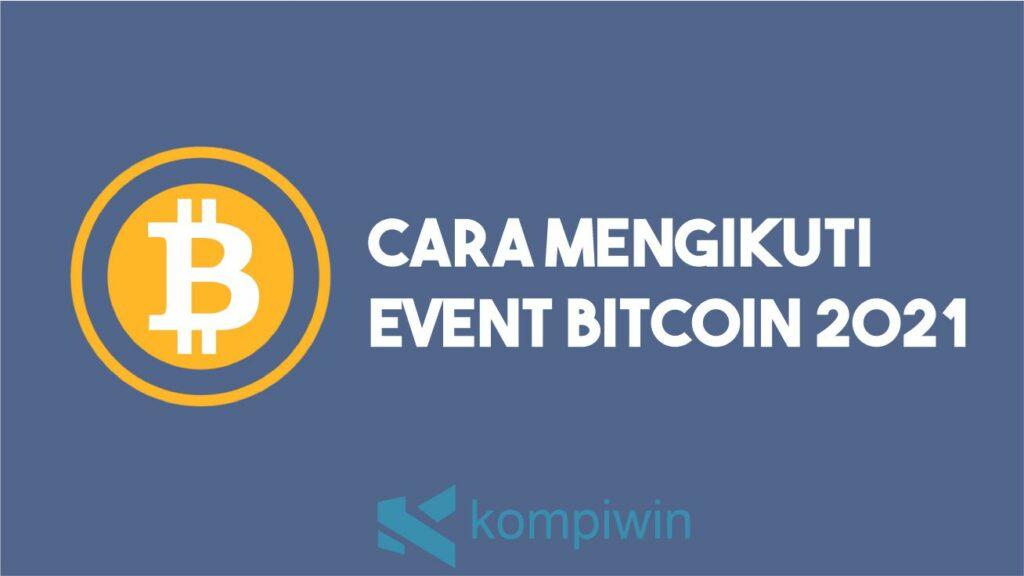 Cara Mengikuti Event Bitcoin 2021