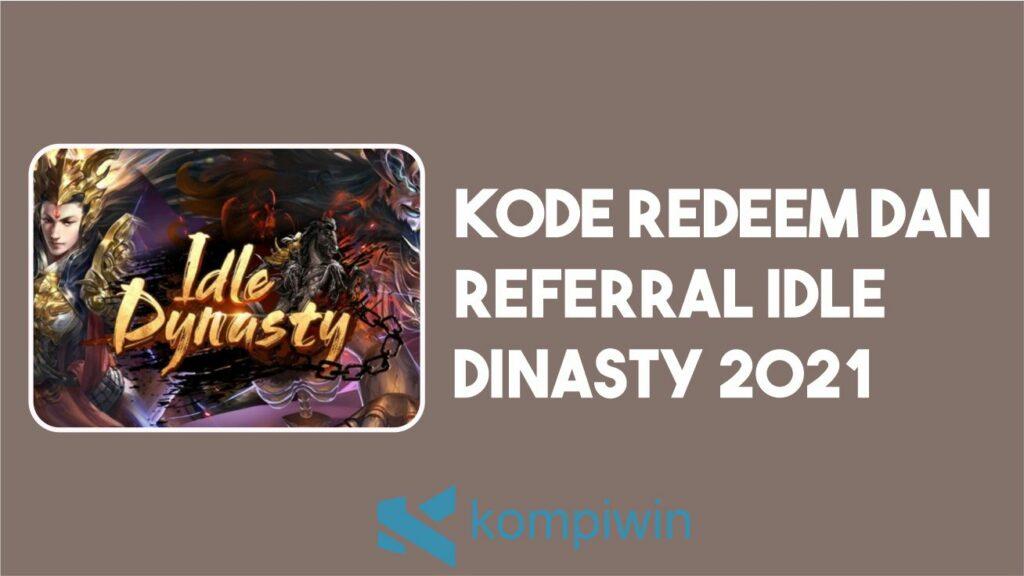 Kode Redeem Dan Referral Idle Dinasty 2021