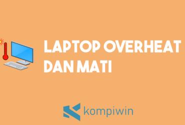 Laptop Overheat Dan Mati 9
