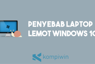 Penyebab Laptop Windows 10 Lemot 9