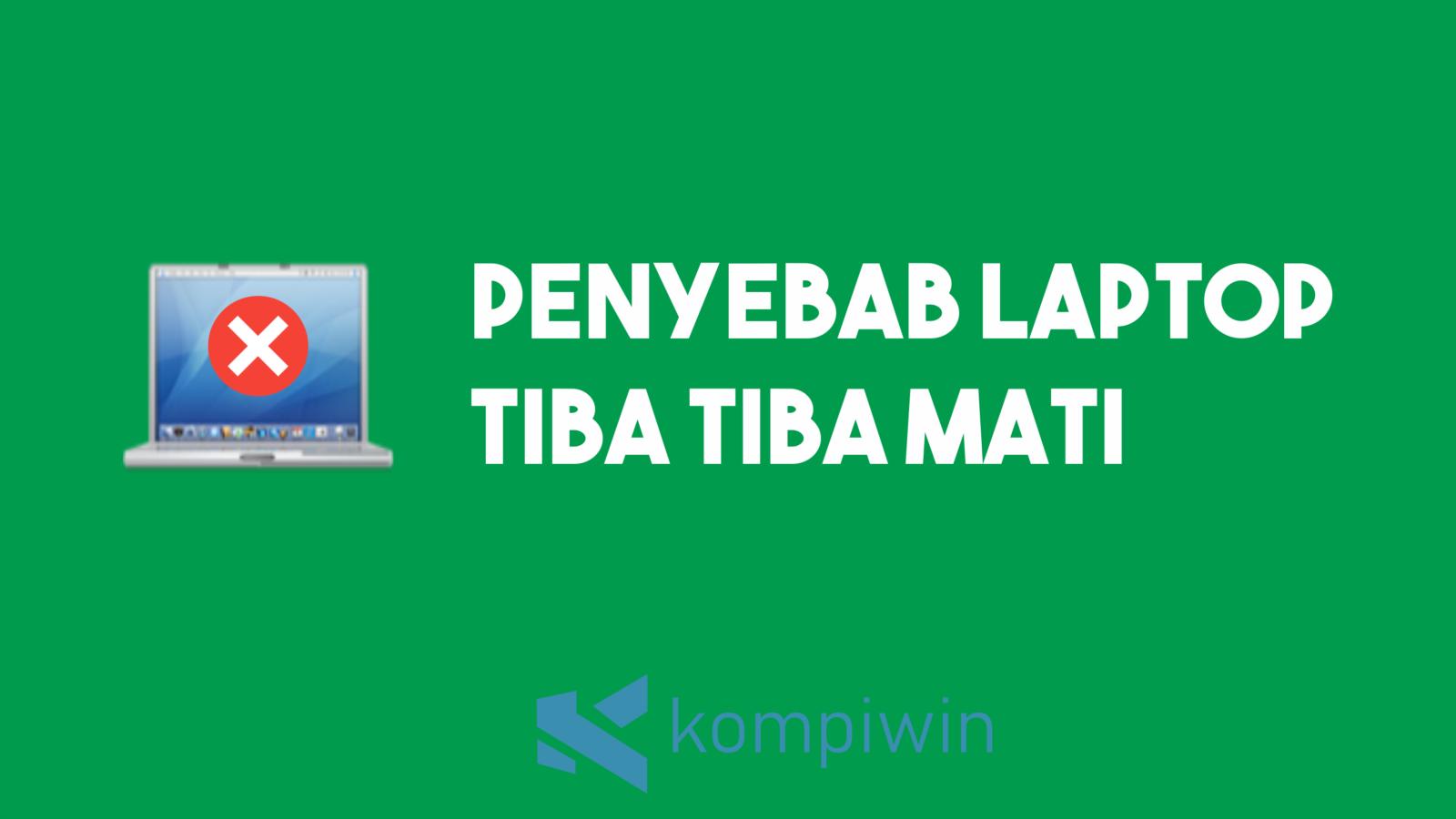Penyebab Laptop Tiba-Tiba Mati 7