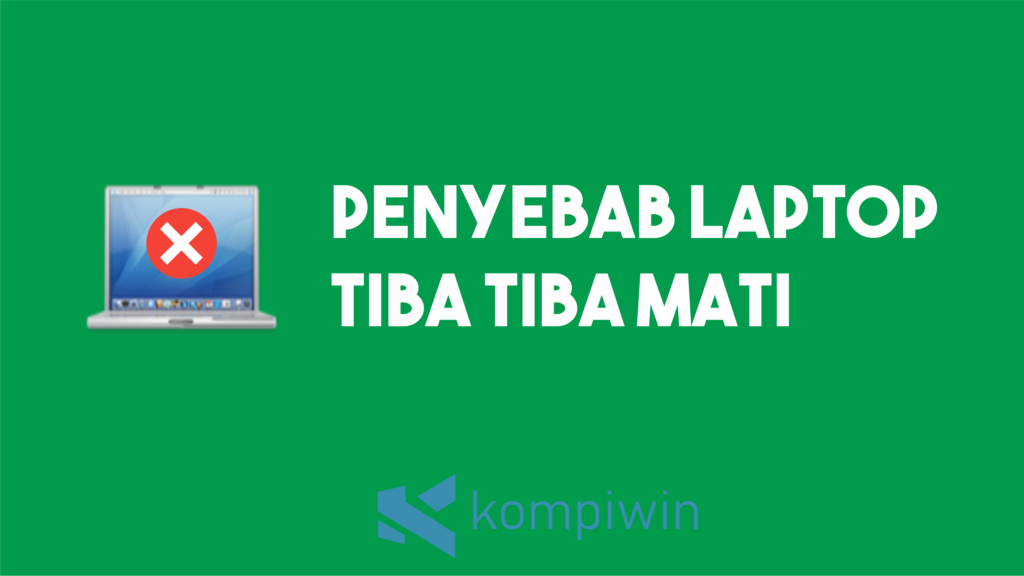 Penyebab Laptop Tiba-Tiba Mati 6