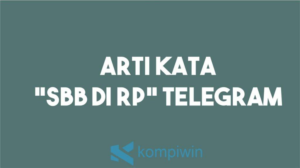 SBB Di RP Viral di Telegram - Arti SBB Di Rp Telegram