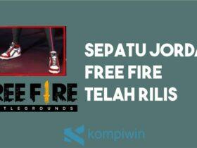 Sepatu Jordan Free Fire Telah Rilis