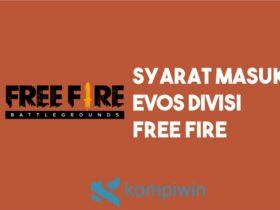 Syarat Masuk EVOS Divisi Free Fire