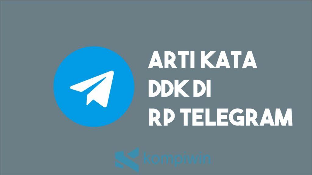 Arti DDK Di RP Telegram