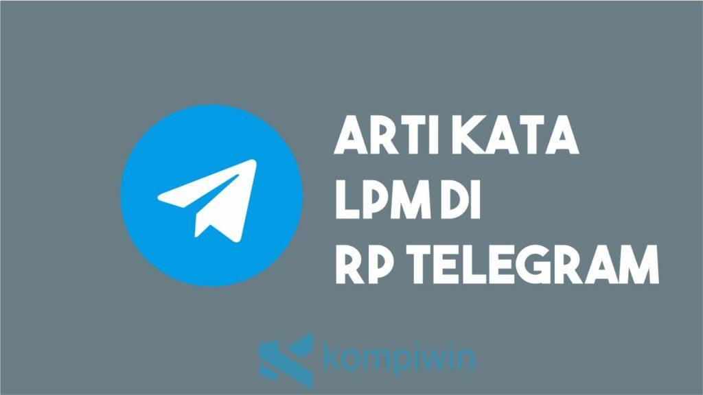 Arti LPM Di RP Telegram