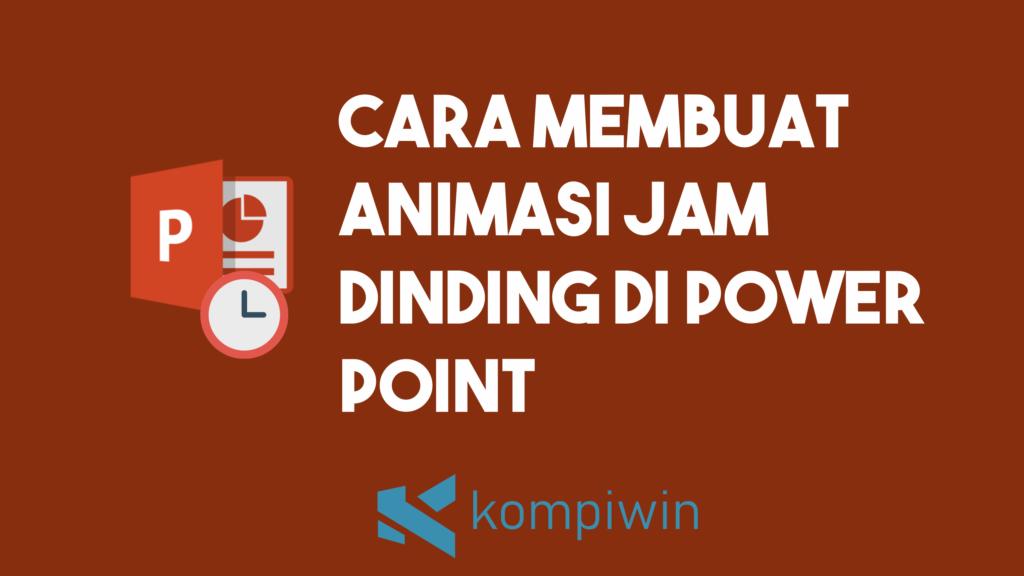 Cara Membuat Animasi Jam Dinding Di PowerPoint 6