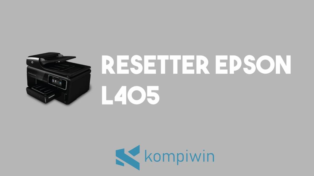 Resetter Epson L405 17